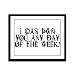 Pwn You Any Day Framed Panel Print