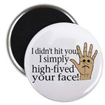 High Fived Face Magnet
