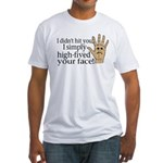 High Fived Face Fitted T-Shirt