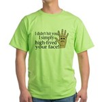 High Fived Face Green T-Shirt