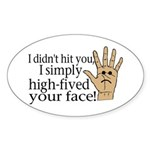 High Fived Face Sticker (Oval 10 pk)