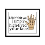 High Fived Face Framed Panel Print