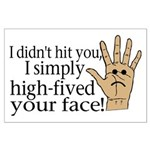 High Fived Face Large Poster