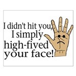 High Fived Face Small Poster