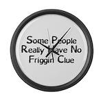 No Friggin Clue Large Wall Clock
