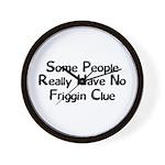 No Friggin Clue Wall Clock