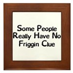 No Friggin Clue Framed Tile