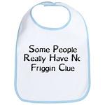 No Friggin Clue Bib