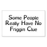 No Friggin Clue Sticker (Rectangle 10 pk)