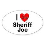 I Love Sheriff Joe Sticker (Oval 10 pk)