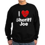 I Love Sheriff Joe (Front) Sweatshirt (dark)
