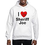 I Love Sheriff Joe (Front) Hooded Sweatshirt
