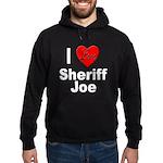 I Love Sheriff Joe (Front) Hoodie (dark)