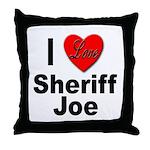 I Love Sheriff Joe Throw Pillow