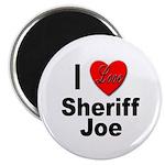 I Love Sheriff Joe Magnet