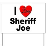 I Love Sheriff Joe Yard Sign