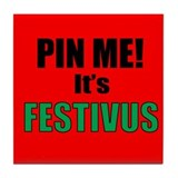 Pin Me, It's Festivus Tile Coaster