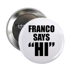 "Franco Says ""Hi"" 2.25"" Button"