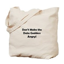 Don't Make the Data Goddess Angry! Tote Bag