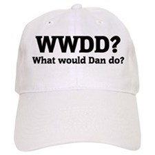 What would Dan do? Baseball Cap