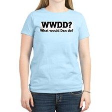 What would Dan do? Women's Pink T-Shirt