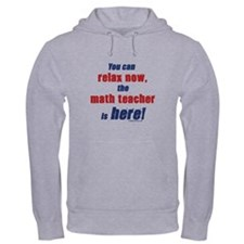 Relax, math teacher here Hoodie