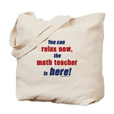 Relax, math teacher here Tote Bag