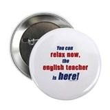 "Relax, English teacher here 2.25"" Button"