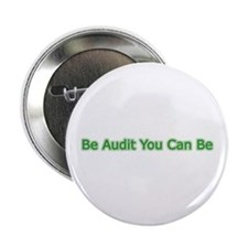 "Be Audit You Can Be 2.25"" Button"