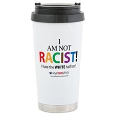 Not Racist Ceramic Travel Mug