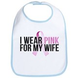 I Wear Pink for My Wife Bib