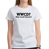 What would Chad do? Tee
