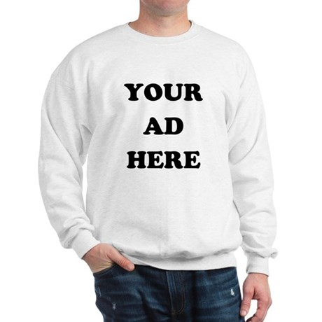 Your Ad Here Sweatshirt