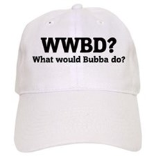 What would Bubba do? Baseball Cap