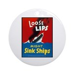 Loose Lips Sink Ships Ornament (Round)