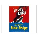 Loose Lips Sink Ships Small Poster