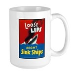 Loose Lips Sink Ships Large Mug