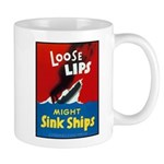 Loose Lips Sink Ships Mug