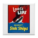 Loose Lips Sink Ships Tile Coaster