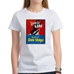Loose Lips Sink Ships (Front) Women's T-Shirt