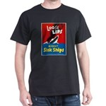 Loose Lips Sink Ships (Front) Black T-Shirt