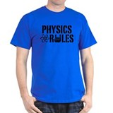 Physics Rules T-Shirt