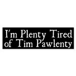 Tired of Tim Pawlenty Bumper Sticker