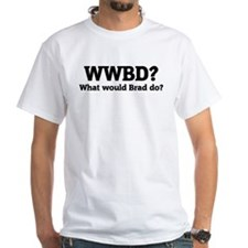 What would Brad do? Shirt