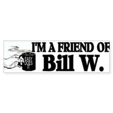 BILL W BUMPER STICKER Bumper Sticker