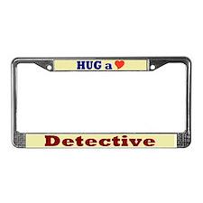 Hug a Detective License Plate Frame