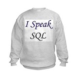 """I Speak SQL"" Sweatshirt"