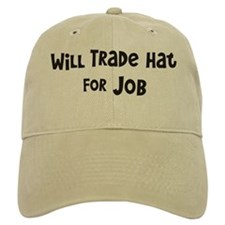 Will Trade Hat for Job Baseball Cap