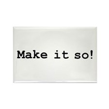 Make it so! Rectangle Magnet