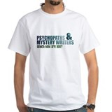 """Psychopaths and Mystery Writ Shirt"